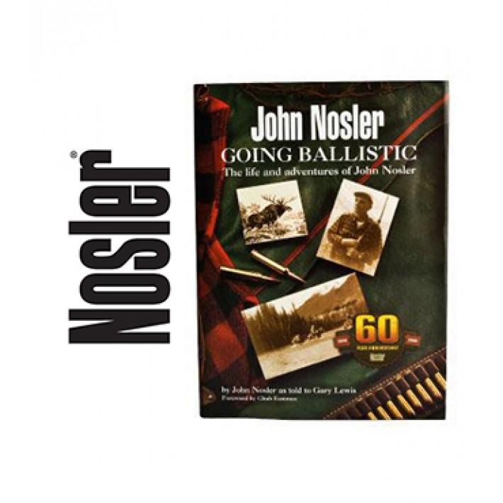 Biografía de John Nosler - Going Ballistic